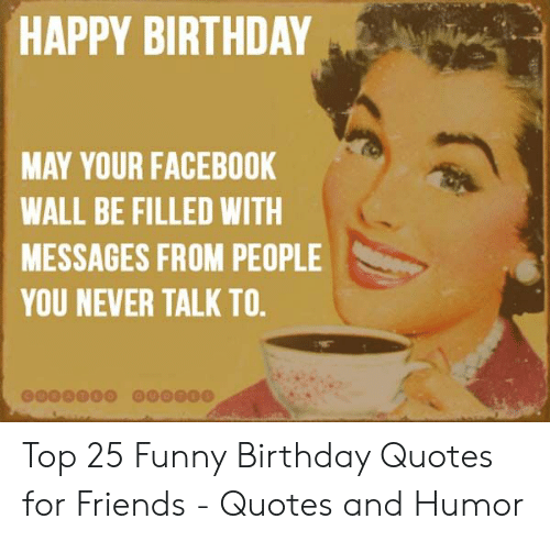 🅱️ 25+ Best Memes About Funny Birthday Quotes for Friends ...