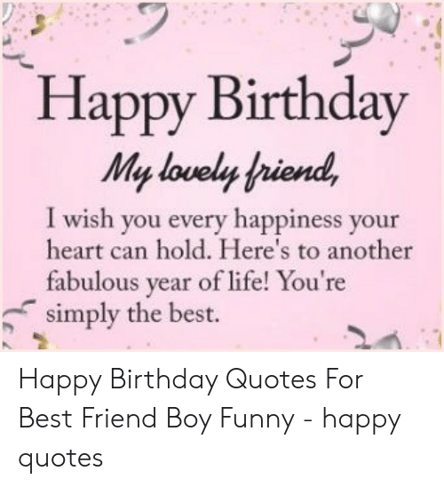 Happy Birthday My Lovely Friend I Wish You Every Happiness ...