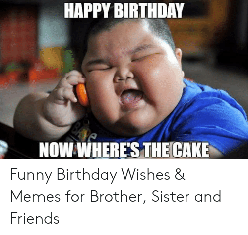 30 Hilarious Birthday Memes For Your Sister Sayingimages Com