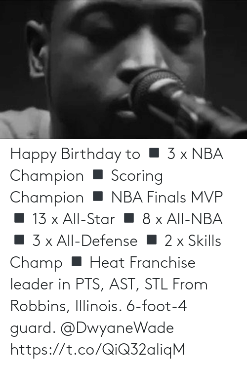 ast: Happy Birthday to  ◾️ 3 x NBA Champion  ◾️ Scoring Champion ◾️ NBA Finals MVP  ◾️ 13 x All-Star ◾️ 8 x All-NBA ◾️ 3 x All-Defense ◾️ 2 x Skills Champ ◾️ Heat Franchise leader in PTS, AST, STL  From Robbins, Illinois. 6-foot-4 guard. @DwyaneWade https://t.co/QiQ32aliqM