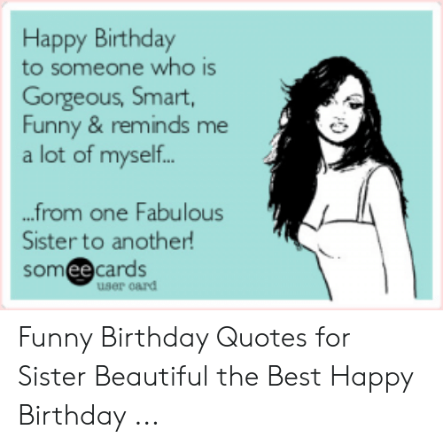 Incredible 25 Best Memes About Funny Birthday Quotes For Sister Funny Personalised Birthday Cards Paralily Jamesorg