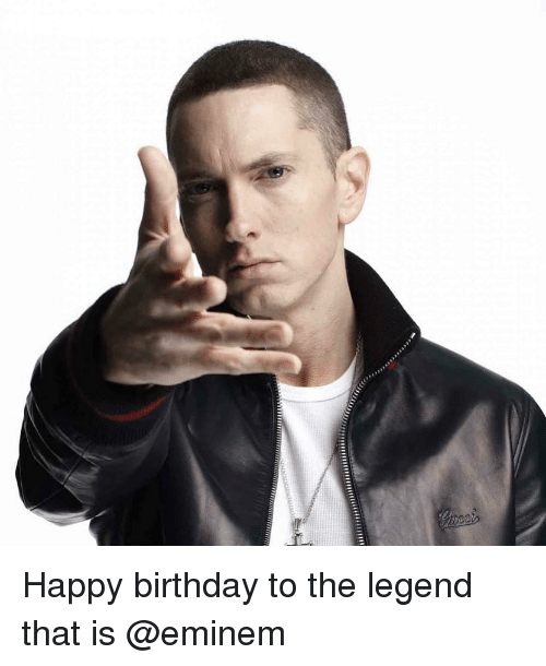 Birthday, Eminem, and Memes: Happy birthday to the legend that is @eminem