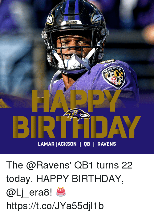 Birthday, Memes, and Happy Birthday: HAPPY  BIRTHIDAY  LAMAR JACKSON QB | RAVENS The @Ravens' QB1 turns 22 today.  HAPPY BIRTHDAY, @Lj_era8!  🎂 https://t.co/JYa55djl1b