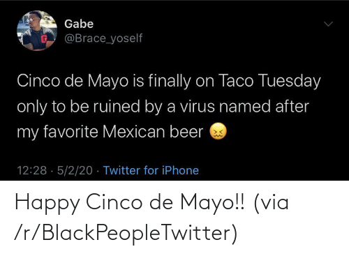 R Blackpeopletwitter: Happy Cinco de Mayo!! (via /r/BlackPeopleTwitter)