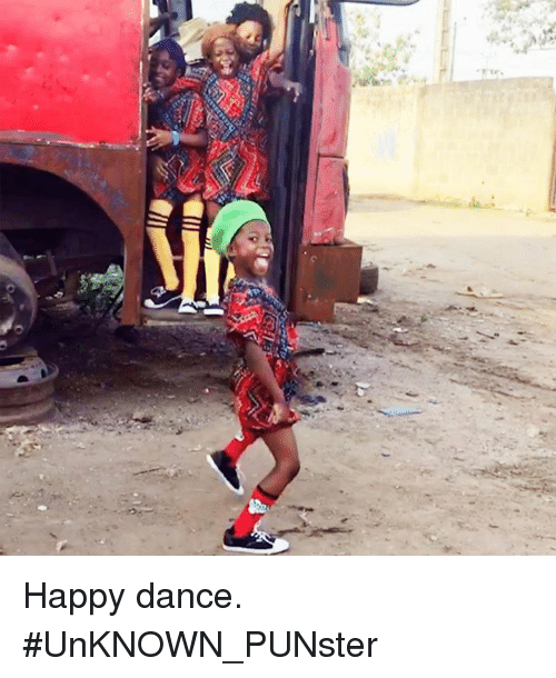 Memes, Happy, and Dance: Happy dance.  #UnKNOWN_PUNster