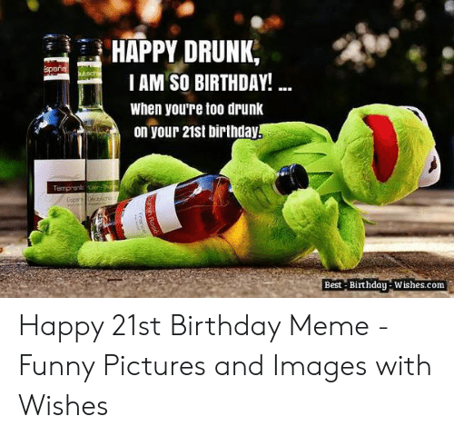 🅱️ 25+ Best Memes About Happy 21St Birthday Meme Funny ...