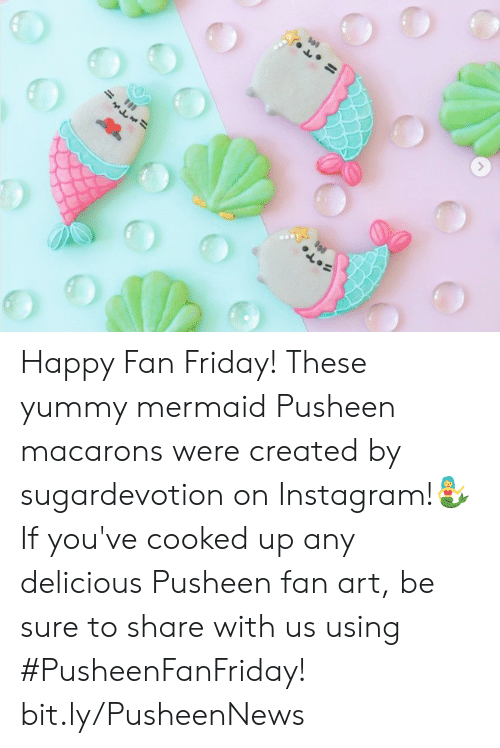 fan art: Happy Fan Friday! These yummy mermaid Pusheen macarons were created by sugardevotion on Instagram!🧜‍♀️If you've cooked up any delicious Pusheen fan art, be sure to share with us using #PusheenFanFriday! bit.ly/PusheenNews