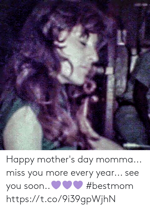 Mothers: Happy mother's day momma...  miss you more every year... see you soon..💜💜💜 #bestmom https://t.co/9i39gpWjhN