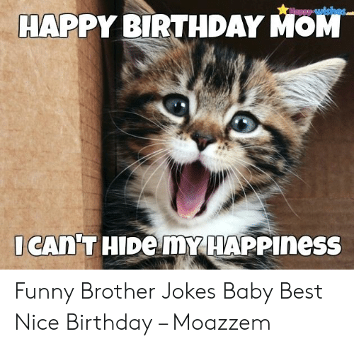 happy wishes happy birthday mom i cant hide my happiness funny