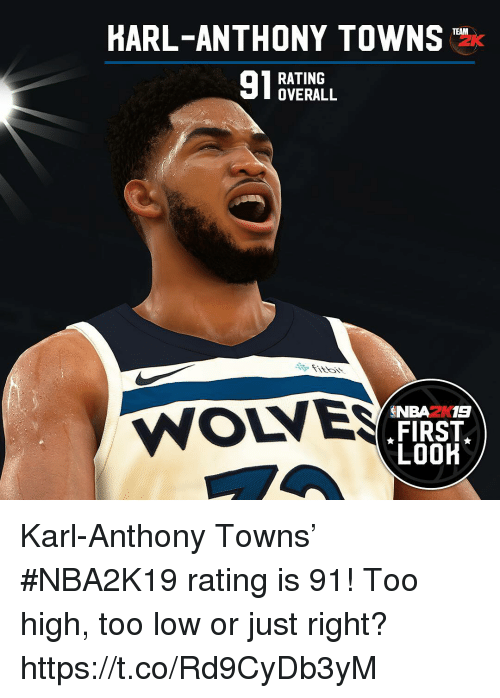 Harl Anthony Towns 2k Rating Overall Wolve Snba2k19 First Look Karl Anthony Towns Nba2k19 Rating Is 91 Too High Too Low Or Just Right Httpstcord9cydb3ym Meme On Ballmemes Com