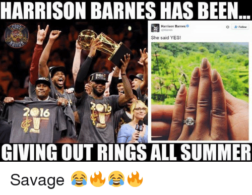 Nba, Savage, and Summer: HARRISON BARNES HAS BEEN  Harrison Barnes  Follow  She said YES!  TIO  2016  GIVING OUT RINGS ALL SUMMER Savage 😂🔥😂🔥
