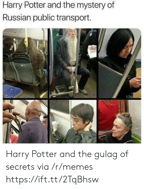 Harry Potter, Memes, and Russian: Harry Potter and the mystery of  Russian public transport. Harry Potter and the gulag of secrets via /r/memes https://ift.tt/2TqBhsw