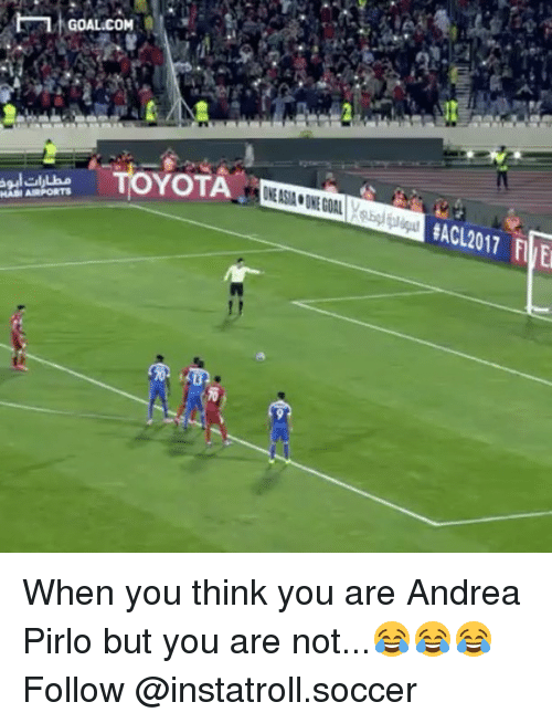 Memes, Soccer, and Toyota: HAS AIRPORTS  GOAL.COM  TOYOTA When you think you are Andrea Pirlo but you are not...😂😂😂 Follow @instatroll.soccer