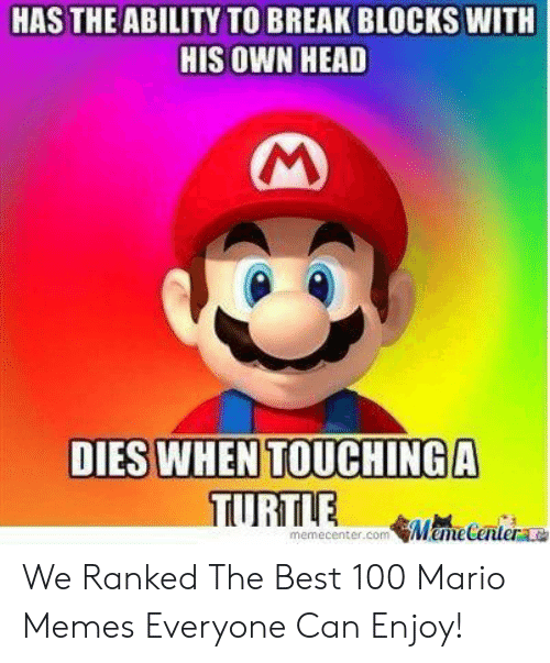 Funny Mario Memes: HAS THE ABILITY TO BREAK BLOCKS WITH  HIS OWN HEAD  memecenter.com MemeCentere We Ranked The Best 100 Mario Memes Everyone Can Enjoy!
