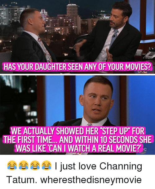 "step ups: HAS YOUR DAUGHTER SEEN ANY OF YOUR MOVIES?  WE ACTUALLY SHOWED HER STEP UP"" FOR  THE FIRST TIME. . AND WITHIN 10 SECONDS SHE  WAS LIKE CAN I WATCH A REAL MOVIE? 😂😂😂😂 I just love Channing Tatum. wheresthedisneymovie"