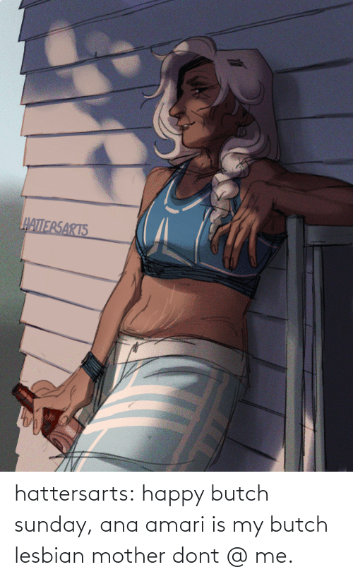 Sunday: hattersarts:  happy butch sunday, ana amari is my butch lesbian mother dont @ me.