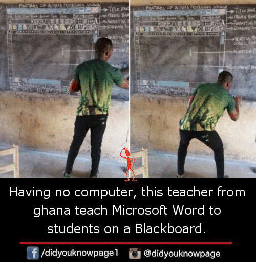Blackboard: Having no computer, this teacher from  ghana teach Microsoft Word to  students on a Blackboard  f/didyouknowpagel@didyouknowpage