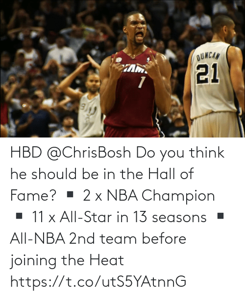 team: HBD @ChrisBosh  Do you think he should be in the Hall of Fame?   ▪️ 2 x NBA Champion ▪️ 11 x All-Star in 13 seasons ▪️ All-NBA 2nd team before joining the Heat  https://t.co/utS5YAtnnG