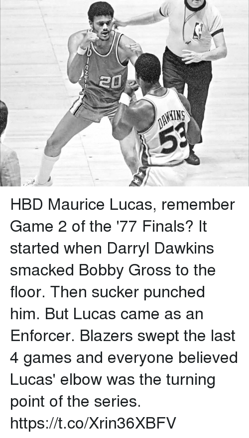 maurice: HBD Maurice Lucas, remember Game 2 of the '77 Finals?  It started when Darryl Dawkins smacked Bobby Gross to the floor. Then sucker punched him. But Lucas came as an Enforcer. Blazers swept the last 4 games and everyone believed Lucas' elbow was the turning point of the series. https://t.co/Xrin36XBFV