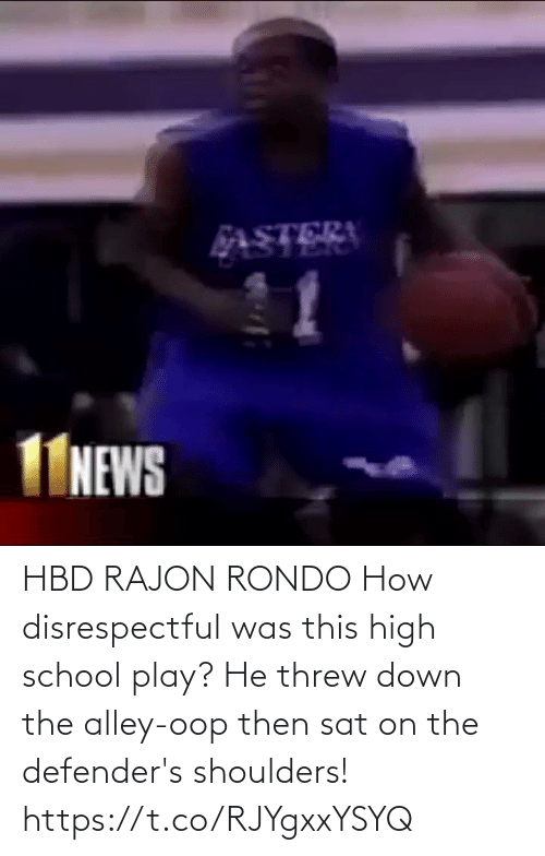 Defenders: HBD RAJON RONDO How disrespectful was this high school play? He threw down the alley-oop then sat on the defender's shoulders!  https://t.co/RJYgxxYSYQ