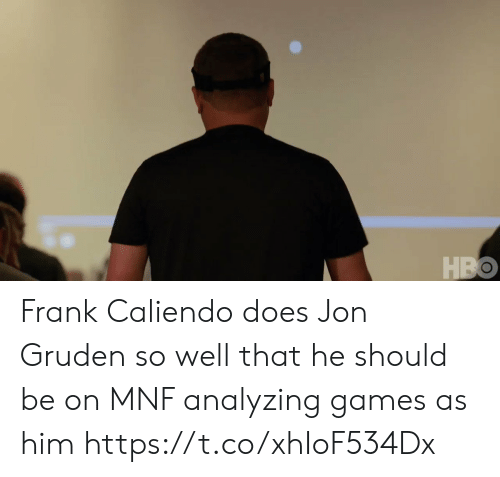 Gruden: HBO Frank Caliendo does Jon Gruden so well that he should be on MNF analyzing games as him https://t.co/xhIoF534Dx