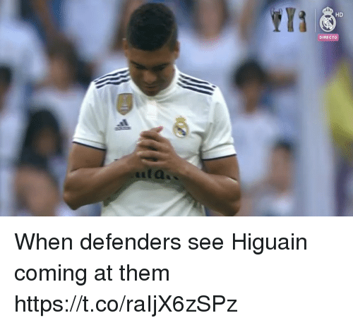 Memes, 🤖, and Them: HD  DIRECTO When defenders see Higuain coming at them https://t.co/raIjX6zSPz