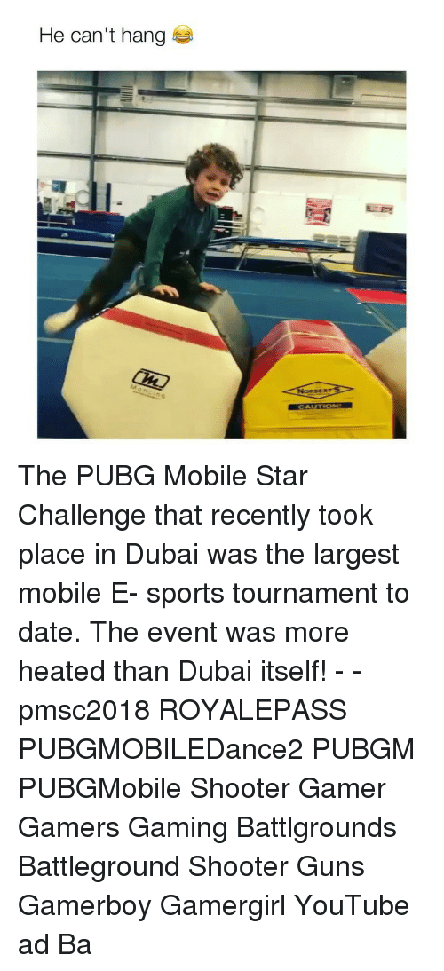 Guns, Memes, and Sports: He can't hang The PUBG Mobile Star Challenge that recently took place in Dubai was the largest mobile E- sports tournament to date. The event was more heated than Dubai itself! - - pmsc2018 ROYALEPASS PUBGMOBILEDance2 PUBGM PUBGMobile Shooter Gamer Gamers Gaming Battlgrounds Battleground Shooter Guns Gamerboy Gamergirl YouTube ad Ba