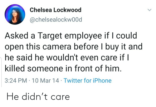 T Care: He didn't care