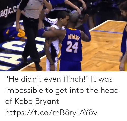 "It Was: ""He didn't even flinch!""  It was impossible to get into the head of Kobe Bryant https://t.co/mB8ry1AY8v"