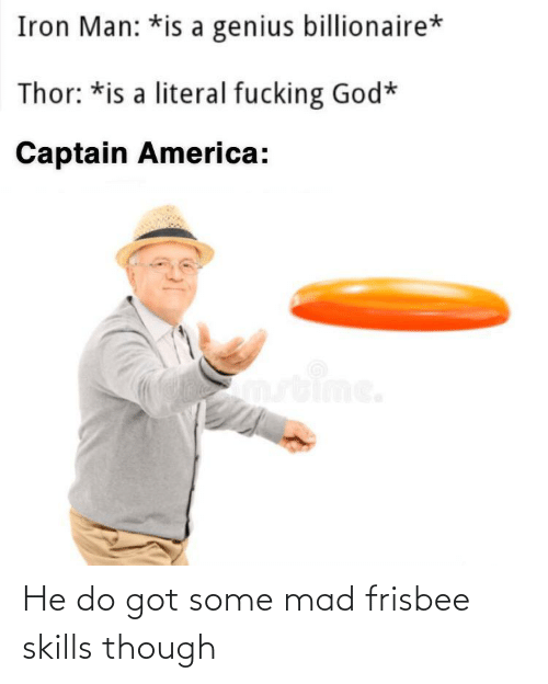 Mad: He do got some mad frisbee skills though