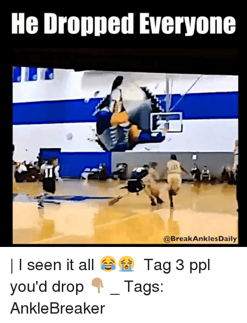 I Seen It: He Dropped Everyone  @Break AnklesDaily | I seen it all 😂😭 ⠀ Tag 3 ppl you'd drop 👇🏽 _ Tags: AnkleBreaker