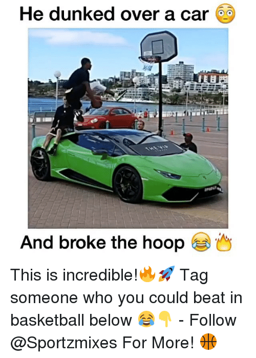 hooping: He dunked over a car  And broke the hoop This is incredible!🔥🚀 Tag someone who you could beat in basketball below 😂👇 - Follow @Sportzmixes For More! 🏀