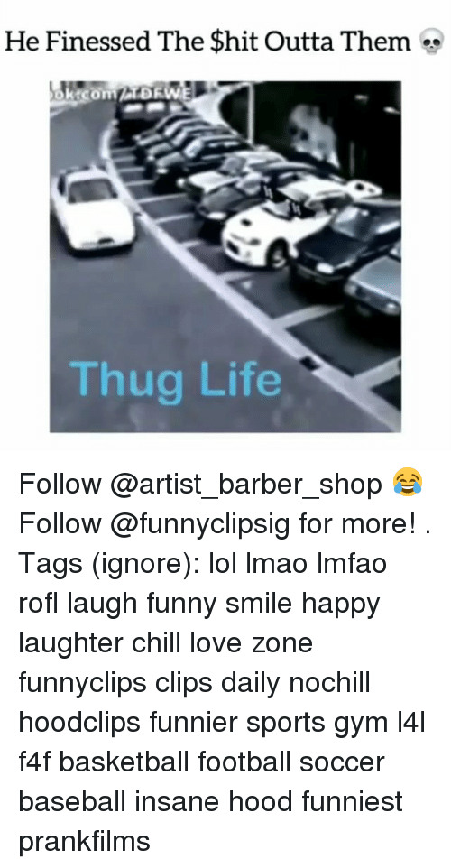 Finessed: He Finessed The Shit Outta Them  Thug Life Follow @artist_barber_shop 😂 Follow @funnyclipsig for more! . Tags (ignore): lol lmao lmfao rofl laugh funny smile happy laughter chill love zone funnyclips clips daily nochill hoodclips funnier sports gym l4l f4f basketball football soccer baseball insane hood funniest prankfilms