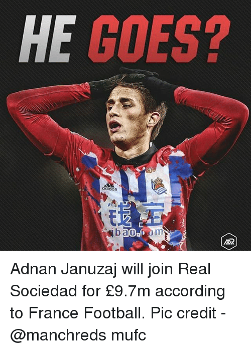 real sociedad: HE GOES?  adidas  bao Adnan Januzaj will join Real Sociedad for £9.7m according to France Football. Pic credit - @manchreds mufc
