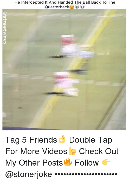 "Intercepted: He Intercepted It And Handed The Ball Back To The  Quarterbacks "" Tag 5 Friends👌 Double Tap For More Videos👍 Check Out My Other Posts🔥 Follow 👉 @stonerjoke ••••••••••••••••••••••"