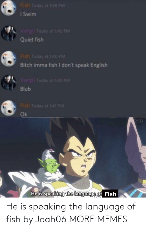 language: He is speaking the language of fish by Joah06 MORE MEMES