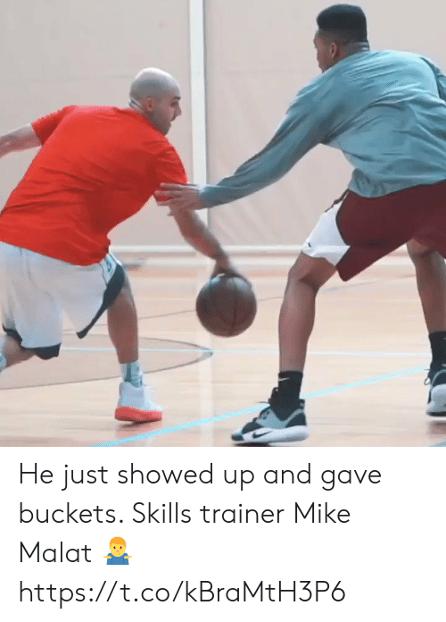 buckets: He just showed up and gave buckets. Skills trainer Mike Malat 🤷‍♂️ https://t.co/kBraMtH3P6