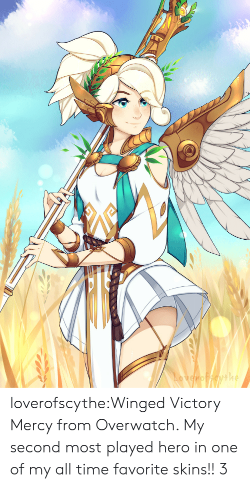 Tumblr, Blog, and Http: he loverofscythe:Winged Victory Mercy from Overwatch. My second most played hero in one of my all time favorite skins!! 3