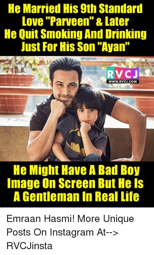 "Quitting Smoking: He Married His 9th Standard  Love ""Parveen"" & Later  He Quit Smoking And Drinking  Just For His Son ""Ayan""  RVCJ  WWW. RVCJ.COM  He Might Have A Bad Boy  Image on Screen But Hels  A Gentleman In Real Life Emraan Hasmi!  More Unique Posts On Instagram At--> RVCJinsta"