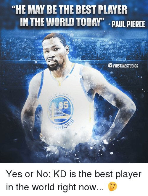 """Paul Pierce: """"HE MAY BE THE BEST PLAYEF  IN THE WORLD TODAY"""" -p  PAUL PIERCE  回PRISTINESTUDIOS  95 Yes or No: KD is the best player in the world right now... 🤔"""