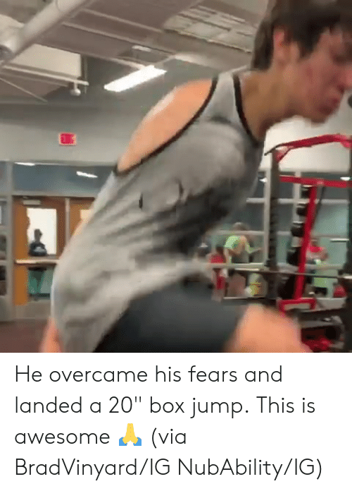 "Awesome, Box, and Via: He overcame his fears and landed a 20"" box jump.  This is awesome 🙏  (via BradVinyard/IG NubAbility/IG)"