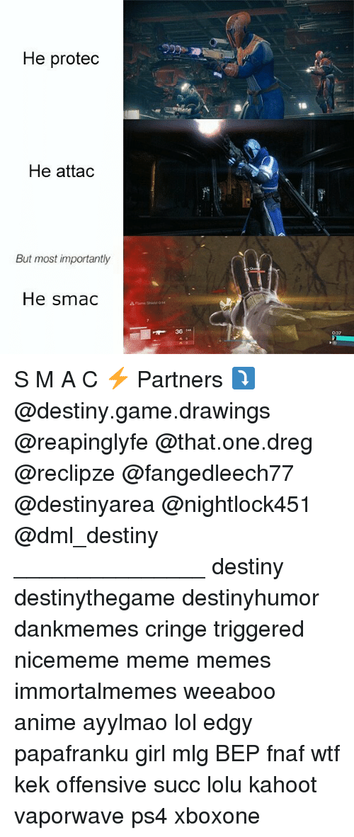 "Fnaf: He protedc  He attad  But most importantly  He smac  Flame Shield 014  36 2""  037 S M A C ⚡ Partners ⤵ @destiny.game.drawings @reapinglyfe @that.one.dreg @reclipze @fangedleech77 @destinyarea @nightlock451 @dml_destiny _______________ destiny destinythegame destinyhumor dankmemes cringe triggered nicememe meme memes immortalmemes weeaboo anime ayylmao lol edgy papafranku girl mlg BEP fnaf wtf kek offensive succ lolu kahoot vaporwave ps4 xboxone"