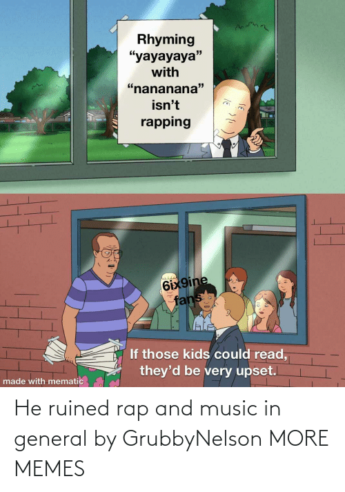 Rap: He ruined rap and music in general by GrubbyNelson MORE MEMES