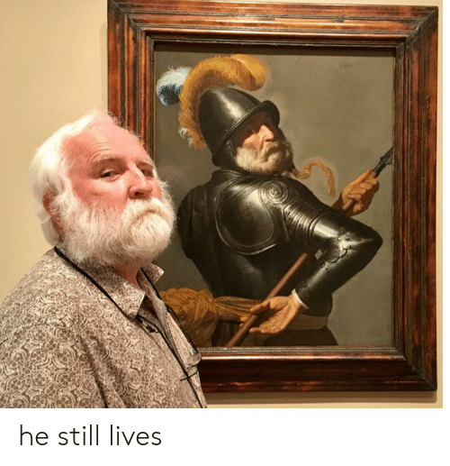 Still and  Lives: he still lives