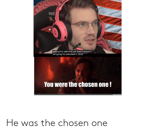 chosen: He was the chosen one
