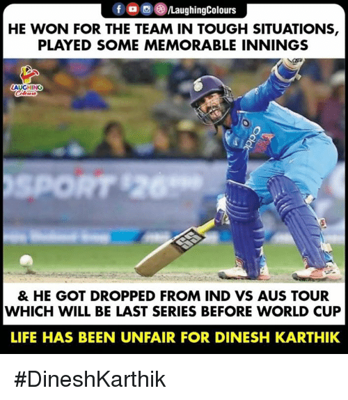 World Cup: HE WON FOR THE TEAM IN TOUGH SITUATIONS,  PLAYED SOME MEMORABLE INNINGS  LAUGHING  & HE GOT DROPPED FROM IND VS AUS TOUR  WHICH WILL BE LAST SERIES BEFORE WORLD CUP  LIFE HAS BEEN UNFAIR FOR DINESH KARTHIK #DineshKarthik