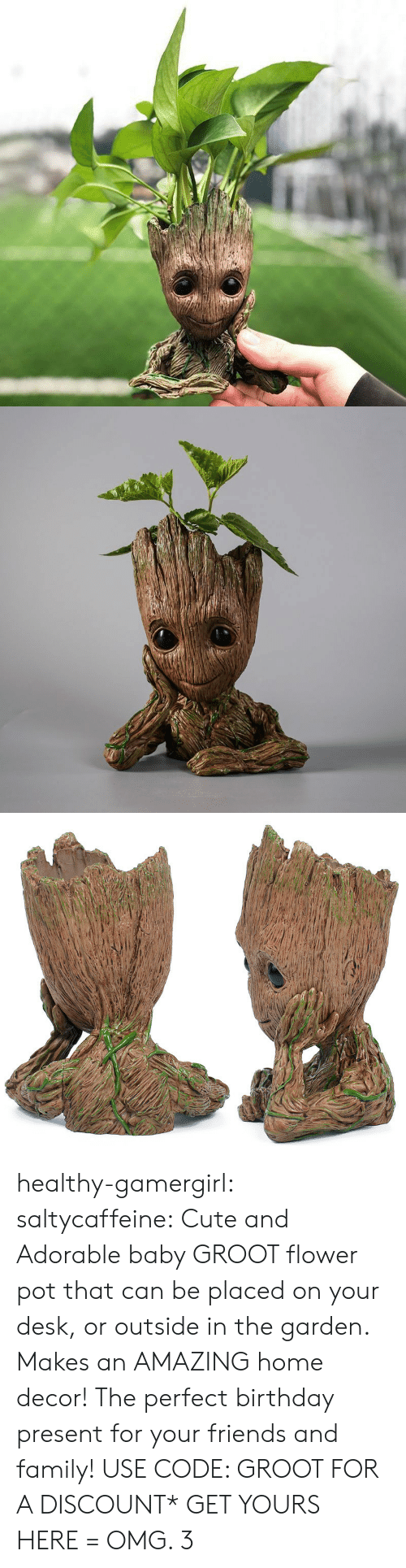 Birthday, Cute, and Family: healthy-gamergirl:  saltycaffeine: Cute and Adorable baby GROOT flower pot that can be placed on your desk, or outside in the garden. Makes an AMAZING home decor! The perfect birthday present for your friends and family! USE CODE: GROOT FOR A DISCOUNT* GET YOURS HERE =  OMG. 3