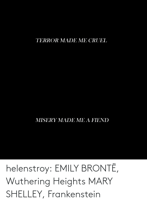 Heights: helenstroy:  EMILY BRONTË, Wuthering Heights MARY SHELLEY, Frankenstein