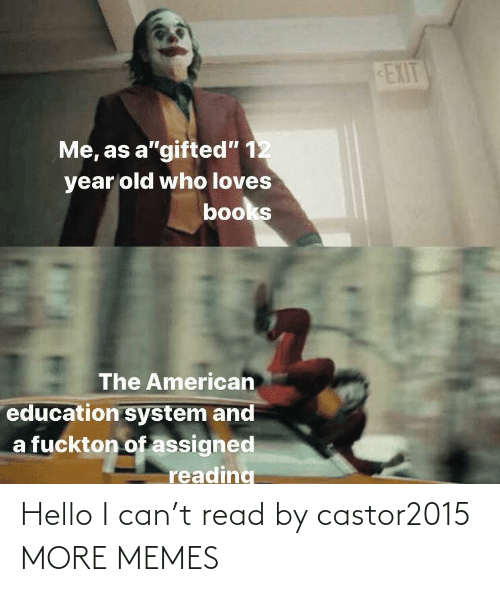 i can: Hello I can't read by castor2015 MORE MEMES