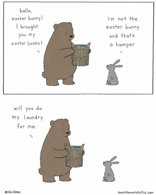 Liz Climo: hello,  I'm not the  eoster bunny  and that's  a hamper  easter bunny  brought  ou m  easter bosket  will you do  my aundry  or me  O liz climo  thelittleworldofliz.com